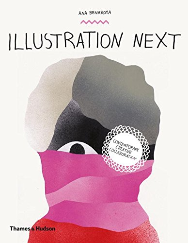 Illustration Next: Contemporary Creative Collaboration