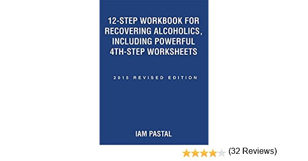 Workbook aa 4th step worksheets : 12-Step Workbook for Recovering Alcoholics, Including Powerful 4th ...