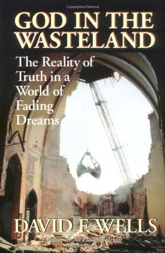 God in the Wasteland: The Reality of Truth in a World of Fading Dreams cover