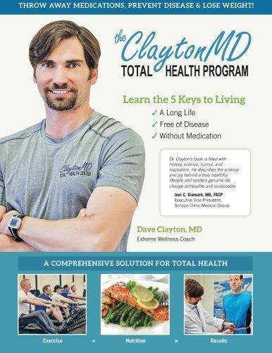 By David J. Clayton MD The Clayton MD Total Health Program [Paperback]