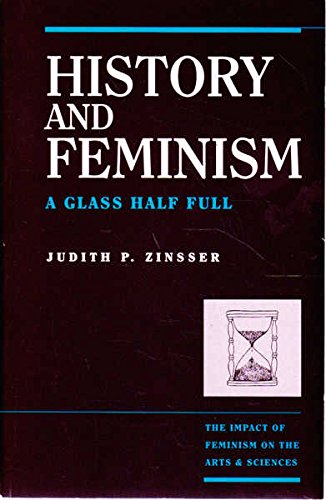 History & Feminism: A Glass Half Full (The Feminist Impact on the Arts and Sciences)