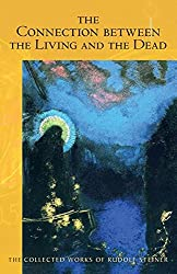 The Connection between the Living and the Dead (The Collected Works of Rudolf Steiner)