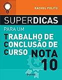 capa de Superdicas Para Um Trabalho de Conclusão de Curso Nota 10