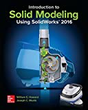 Introduction to Solid Modeling Using SolidWorks 2016 12th Edition