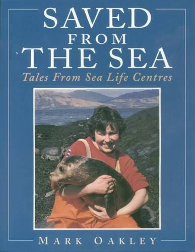Saved from the Sea: Tales from Sea Life Centres - Oakley Brighton