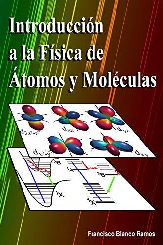 Introducción a la Física de Átomos y Moléculas por Blanco Ramos, Francisco