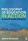 img - for Philosophy of Education in Action: An Inquiry-Based Approach book / textbook / text book