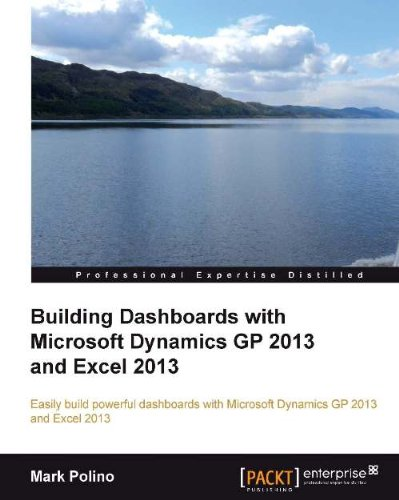 Download Building Dashboards with Microsoft Dynamics GP 2013 and Excel 2013 Pdf