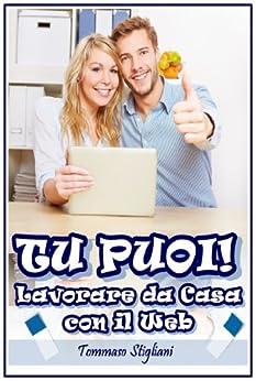 Amazon.com: Tu Puoi! Lavorare da Casa con il Web (Italian
