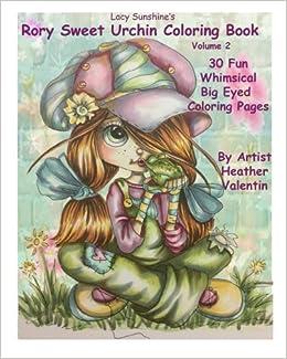 Lacy Sunshines Rory Sweet Urchin Coloring Book Volume 2 Fun Whimsical Big Eyed Art Sunshine Heather Valentin 9781533125521