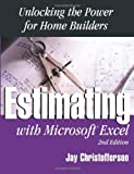 Estimating With Excel: Unlocking the Power for Home Builders, 2nd Edition, Jay C. Christofferson, 086718549X