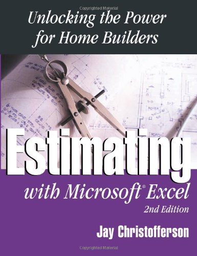 Estimating With Excel: Unlocking the Power for Home Builders, 2nd Edition