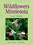 Wildflowers of Minnesota: Field Guide