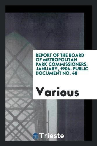 Download Report of the Board of Metropolitan Park Commissioners. January, 1904. Public Document No. 48 ebook