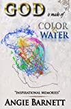 God Is Made of Color and Water, GiGi Simon and Angie Barnett, 1494358603