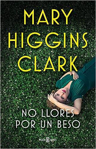 No llores por un beso de Mary Higgins Clark