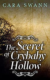 The Secret of Crybaby Hollow (Crybaby Hollow Series Book 1)