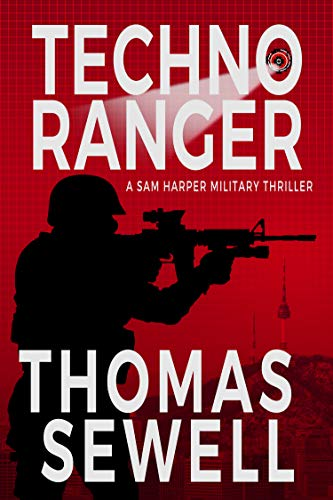 Techno Ranger - A Sam Harper Military Thriller