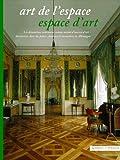 Art de l'espace - Espace D'art : Les Decorations Interieures Comme Autant d Oeuvres d'art, Decouvertes Dans des Palais, Chateaux et Monasteres en Allemagne, , 379541735X