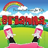 Imagine Me - Personalized just for Briahna - Pronounced ( Bree-Aun-Ah ) by Personalized Kid Music
