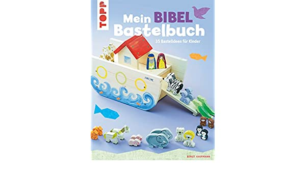 Mein Bibel Bastelbuch 35 Bastelideen Fur Kinder German Edition