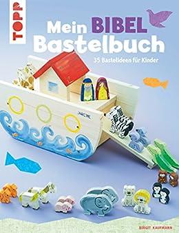 Mein Bibel-Bastelbuch: 35 Bastelideen für Kinder (German Edition)