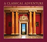 img - for A Classical Adventure: The Architectural History of Downing College, Cambridge book / textbook / text book