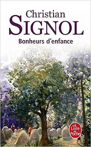 Amazon Fr Bonheurs D Enfance Christian Signol Livres