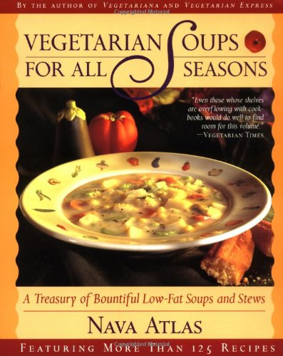 Vegetarian Soups for All Seasons (Best Vegetarian Soups And Stews)