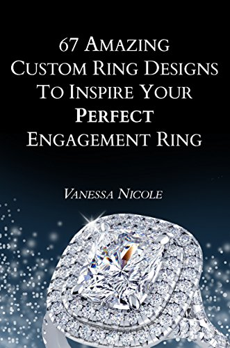 67 Amazing Custom Ring Designs to Inspire Your Perfect Engagement Ring