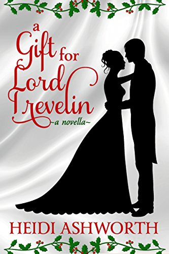 A Gift for Lord Trevelin: A Novella by [Ashworth, Heidi]