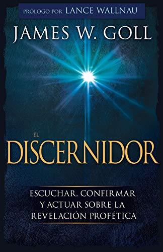 Libro : El Discernidor Escuchar, Confirmar Y Actuar Sobre La