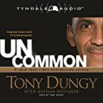 Uncommon: Finding Your Path to Significance | Tony Dungy,Nathan Whitaker