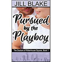Pursued by the Playboy (Doctors of Rittenhouse Square Book 1)