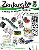 Zentangle 5, Expanded Workbook Edition: Making Tangled Jewelry (Design Originals) 40 New Tangles, Step-by-Step Illustrations, Inspiration and Ideas for Polymer Clay, Glass Gems, Bottle Caps, and More