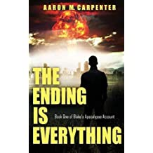 The Ending is Everything (Blake's Apocalypse Account)