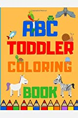 ABC Coloring Book For Toddlers and Kids: Learn The ABC With Fun Animal Pictures To Color In - For 2-4 years and 4-8 years (Coloring Books For Toddlers and Kids) (Volume 1) Paperback