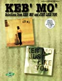 Keb' Mo' -- Selections from Keb' Mo' and Just Like You: Authentic Guitar TAB with Qwik Charts