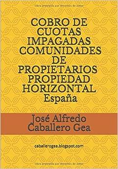 COBRO DE CUOTAS IMPAGADAS, COMUNIDADES DE PROPIETARIOS, PROPIEDAD HORIZONTAL. España