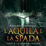 La spada di Macsen (L'Aquila e la Spada 2) | Alvaro Gradella