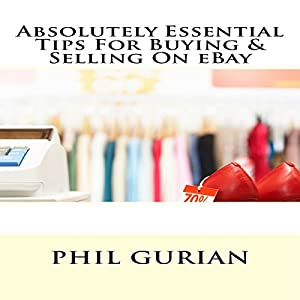 Absolutely Essential Tips for Buying and Selling on eBay Audiobook