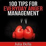 100 Tips for Everyday Anger Management | Julia Bella