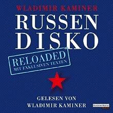 Russendisko Reloaded Hörbuch von Wladimir Kaminer Gesprochen von: Wladimir Kaminer