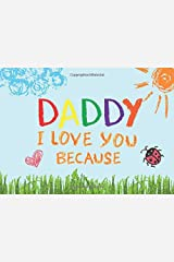 Daddy I Love You Because: Prompted Book with Blank Lines to Write the Reasons Why You Love Your Dad Paperback