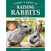 Storey's Guide to Raising Rabbits, 5th Edition: Breeds, Care, Housing (Storey's Guide to Raising)