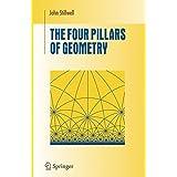 The Four Pillars of Geometry (Undergraduate Texts in Mathematics)