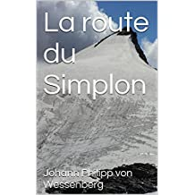 La route du Simplon (French Edition)
