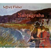 Satyagraha: Songs of the Earth by Jeffrey Fisher (2010-06-15)