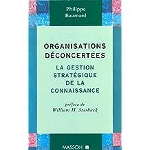 Organisations déconcertées: La gestion stratégique de la connaissance (French Edition)