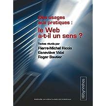 Des usages aux pratiques : le Web a-t-il un sens ? (Labyrinthes) (French Edition)